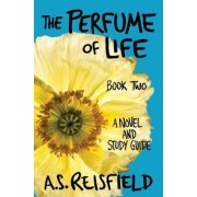 The Perfume of Life: Book Two