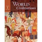 World Civilizations: To 1700 Volume 1 by Philip J. Adler