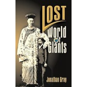 Lost World of the Giants by Professor Jonathan Gray