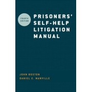 Prisoners' Self Help Litigation Manual by John Boston