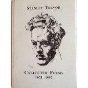 Collected Poems, 1973-1997 by Stanley Trevor