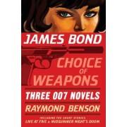 James Bond: Choice of Weapons by Raymond Benson