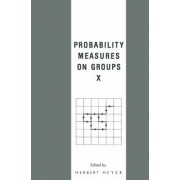 Probability Measures on Groups: No. 10 by Herbert Heyer