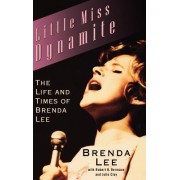 Little Miss Dynamite: The Life and Times of Brenda Lee
