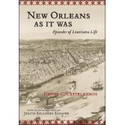 New Orleans as It Was by Henry C Castellanos