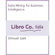 Data Mining for Business Intelligence by Galit Shmueli