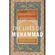 The Lives of Muhammad by Kecia Ali