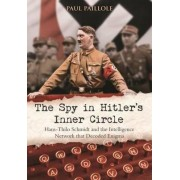 The Spy in Hitler's Inner Circle by Paul Paillole