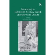 Mentoring in Eighteenth-Century British Literature and Culture by Anthony W. Lee