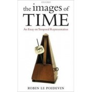 The Images of Time by Robin Le Poidevin