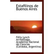 Estafilinos de Buenos Aires by Flix Lynch Arriblzaga