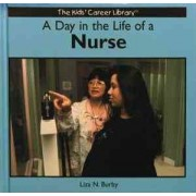 A Day in the Life of a Nurse by Liza N. Burby