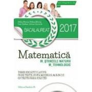 Bac 2017. Matematica M Stiintele naturii M Tehnologic - Mihai Monea