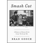 Smash Cut by Brad Gooch