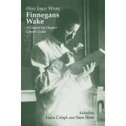 How Joyce Wrote Finnegans Wake