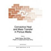 Convective Heat and Mass Transfer in Porous Media 1990 by Sadik Kaka
