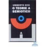 O teorie a semioticii - Umberto Eco