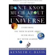 Don't Know Much about the Universe by Kenneth C Davis