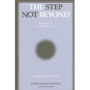 The Step Not Beyond by Maurice Blanchot
