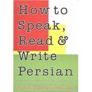 How to Speak, Read and Write Persian (Farsi) by Hooshang Amuzegar