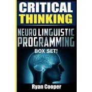 Critical Thinking Neuro Linguistic Programming Box Set! by Ryan Cooper