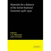 Materials for a Balance of the Soviet National Economy, 1928-1930 by S. G. Wheatcroft