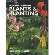 Architectural Plants and Planting by Sunniva Harte