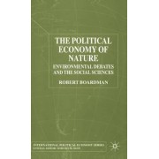 The Political Economy of Nature by Robert Boardman