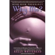 High-risk Pregnancy - Why Me? by Kelly Whitehead