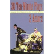 30 Ten-Minute Plays for 2 Actors by Michael Bigelow Dixon