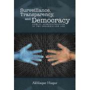 Surveillance, Transparency, and Democracy by Akhlaque Haque