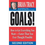 Goals!: How to Get Everything You Want--Faster Than You Ever Thought Possible