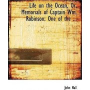 Life on the Ocean, Or, Memorials of Captain Wm. Robinson by John Hall