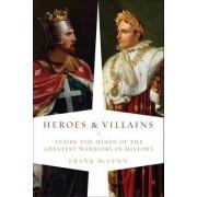 Heroes & Villains by Frank McLynn