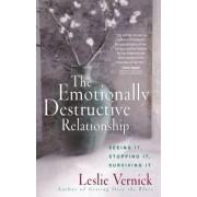The Emotionally Destructive Relationship by Leslie Vernick