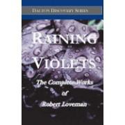 Raining Violets: The Complete Works of Robert Loveman