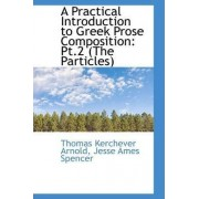 A Practical Introduction to Greek Prose Composition by Jesse Ames Spencer Kerchever Arnold