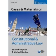 Cases & Materials on Constitutional & Administrative Law by Brian Thompson
