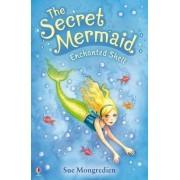 The Secret Mermaid Enchanted Shell by Sue Mongredien