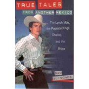 True Tales from Another Mexico by Sam Quinones