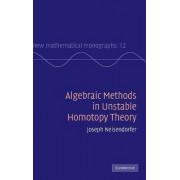 Algebraic Methods in Unstable Homotopy Theory by Joseph Neisendorfer