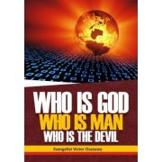 Who Is God, Who Is Man, Who Is the Devil: The Origin of God and His Personality