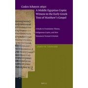 Codex Schoyen 2650: a Middle Egyptian Coptic Witness to the Early Greek Text of Matthew's Gospel by James M. Leonard