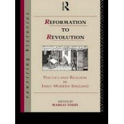Reformation to Revolution by Margo Todd