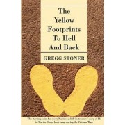 The Yellow Footprints to Hell and Back by Gregg Stoner
