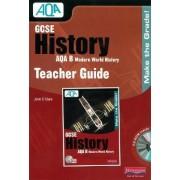 GCSE AQA B: Modern World History Teacher Guide by John D. Clare