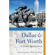 Explorer's Guide Dallas & Fort Worth: A Great Destination by Laura Heymann
