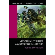 Victorian Literature and Postcolonial Studies by Patrick Brantlinger