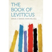 The Book of Leviticus by Samuel H Kellogg