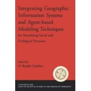 Integrating Geographic Information Systems and Agent-based Modeling Techniques for Simulatin Social and Ecological Processes by H. Randy Gimblett
